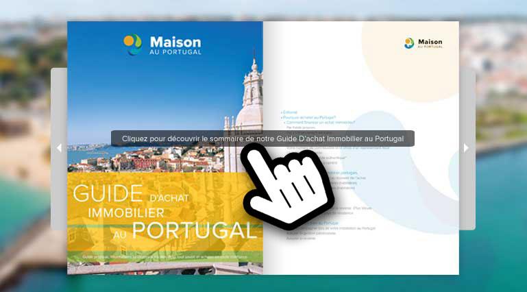 Cliquez pour découvrir le sommaire de notre Guide D'achat Immobilier au Portugal